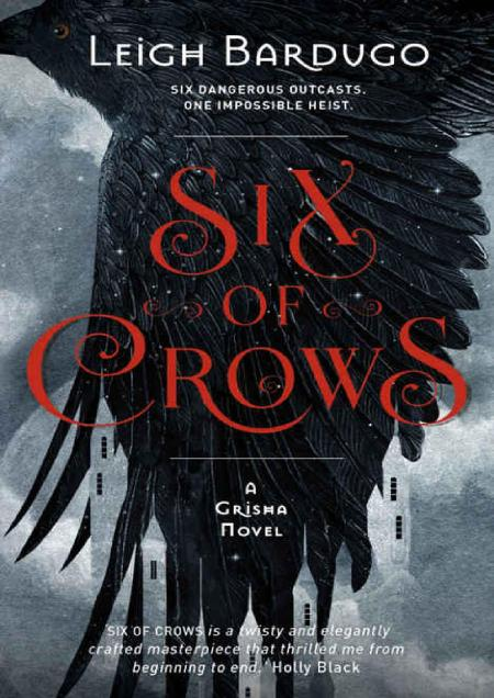 Leigh Bardugo - Book 1 - Six Of Crows (2015)