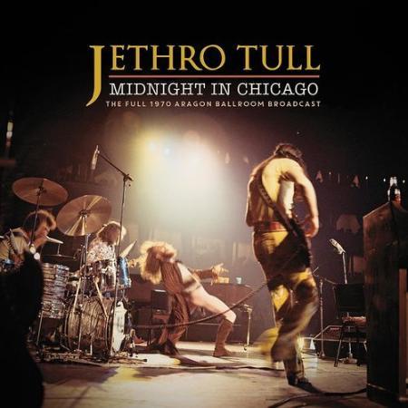 Jethro Tull - Midnight In Chicago (Live 1970) (2021)