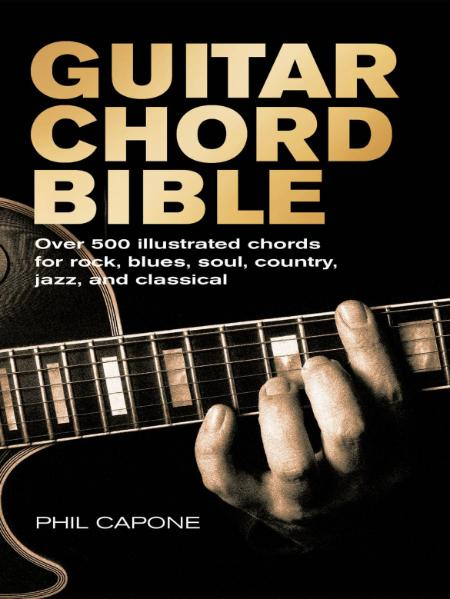 500 Illustrated Chords For Rock Blues Soul Country Jazz And Classical Guitar Chord...