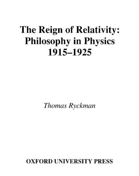 Relativity The Reign Of Philosophy In Physics 1915 1925 Oxford