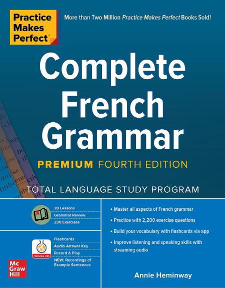 Practice Makes Perfect Complete French Grammar - Annie Heminway