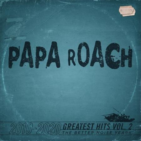 Papa Roach - Grea Hits Vol 2 The Better Noise Years (2021)