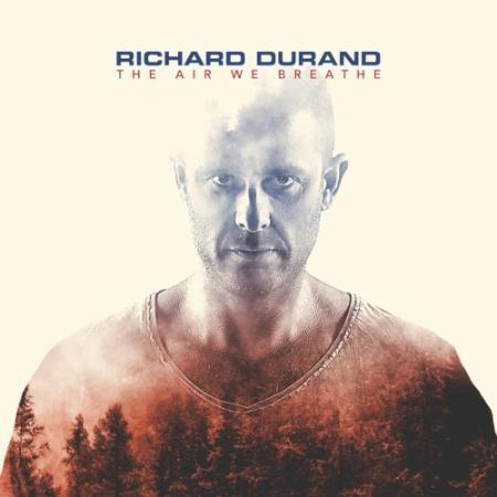 Richard Durand   The Air We Breathe (2018) MP3