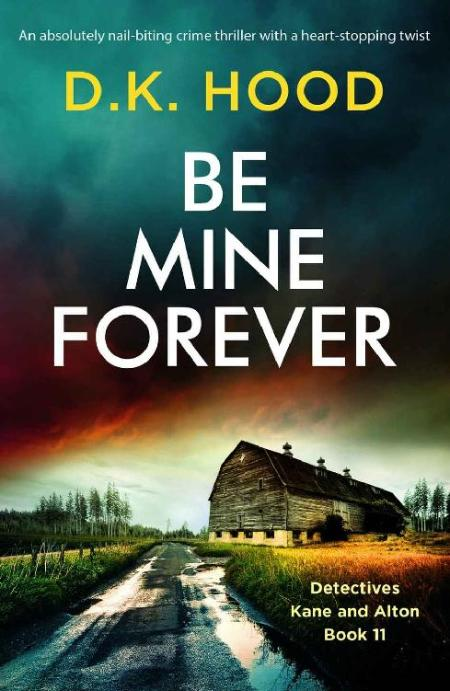 Be Mine Forever by D  K  Hood