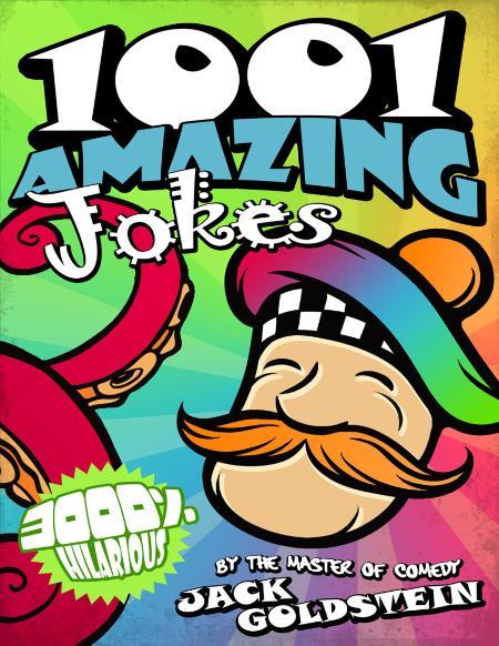 1001 Amazing Jokes -  collection of 1001 of the funniest jokes in the history of t...
