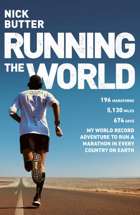 Running the World My World-Record Breaking Adventure to Run a Marathon in Every Co...