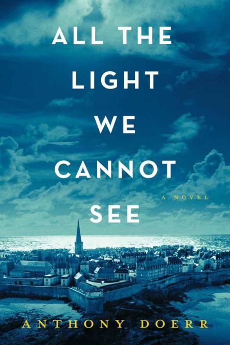 All the Light We Cannot See  A - Anthony Doerr