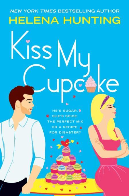 Kiss My Cupcake - Helena Hunting