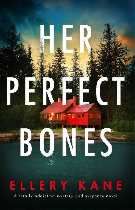 Her Perfect Bones by Ellery A  Kane