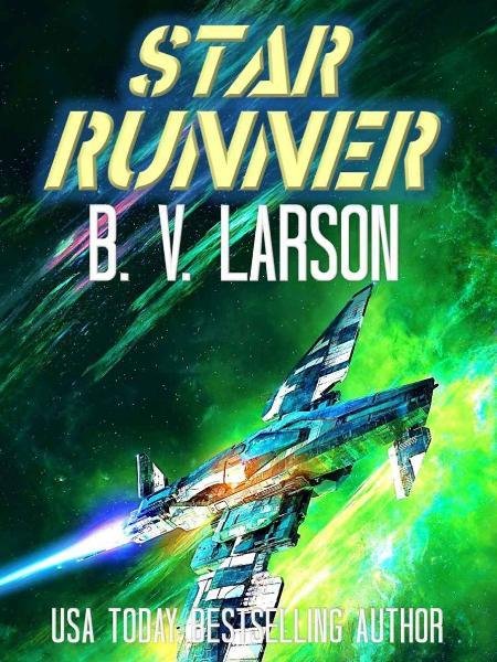 Star Runner by B  V  Larson