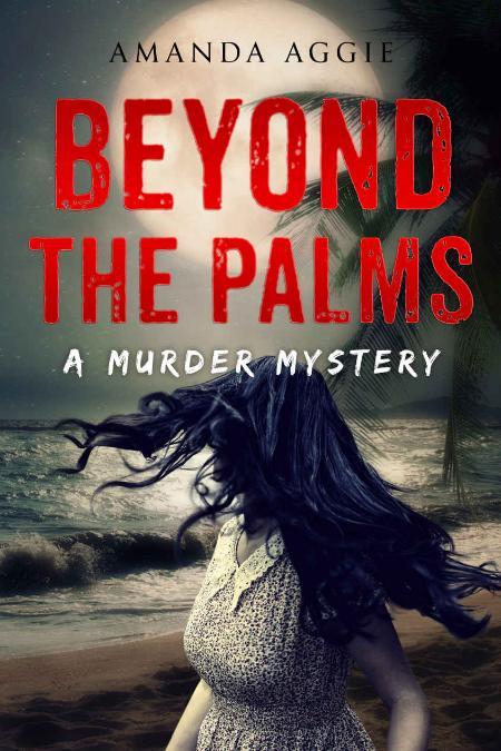 Beyond the Palms - Amanda Aggie