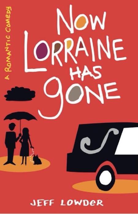Now Lorraine Has Gone - Jeff Lowder