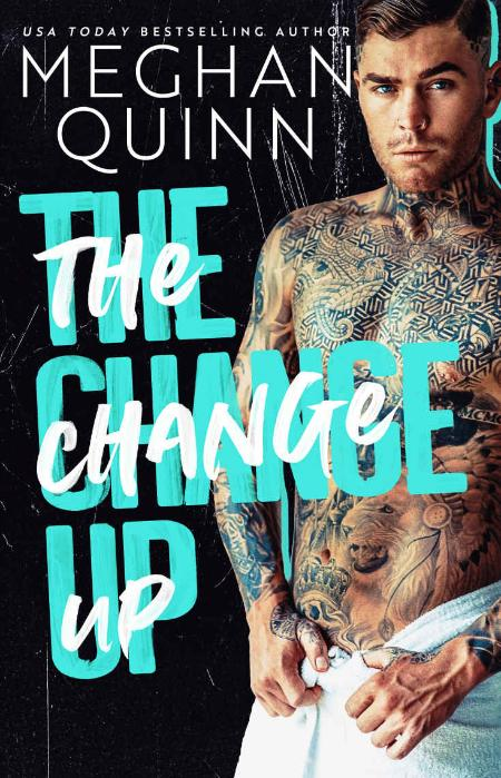 The Change Up - Quinn, Meghan