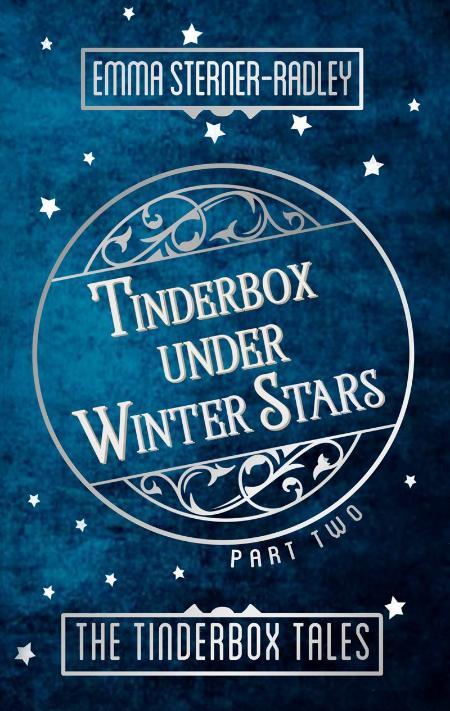 Tinderbox Under Winter Stars - Emma Sterner-Radley