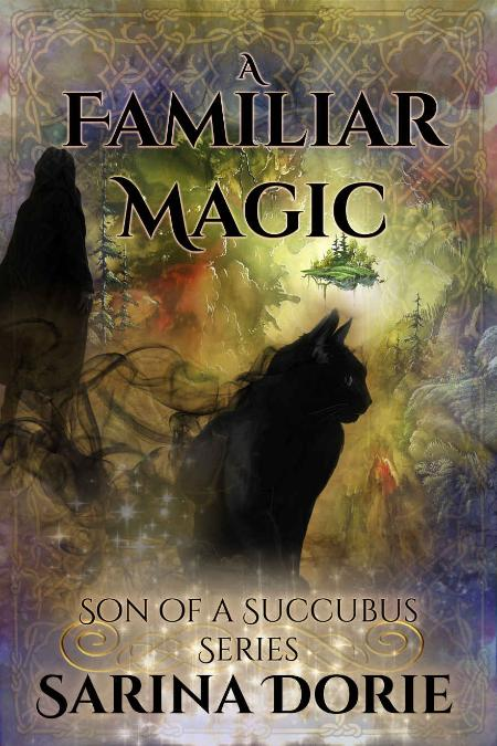 A Familiar Magic Sarina Dorie