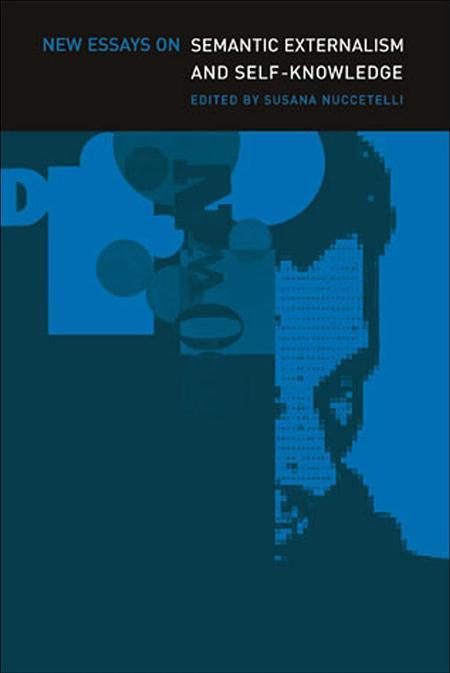 New Essays On Semantic Externalism And Self Knowledge Bradford Books
