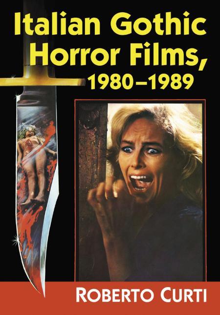 Roberto Curti - Italian Gothic Horror Films (1980-1989)