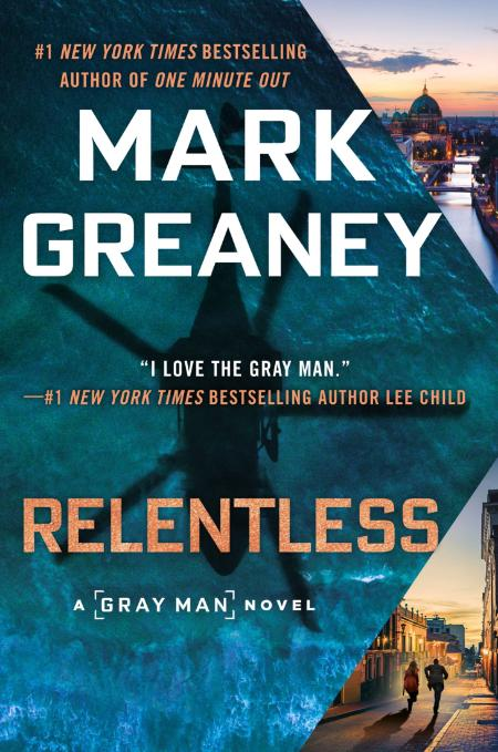 Relentless  GRay Man, Book 10 by Mark Greaney
