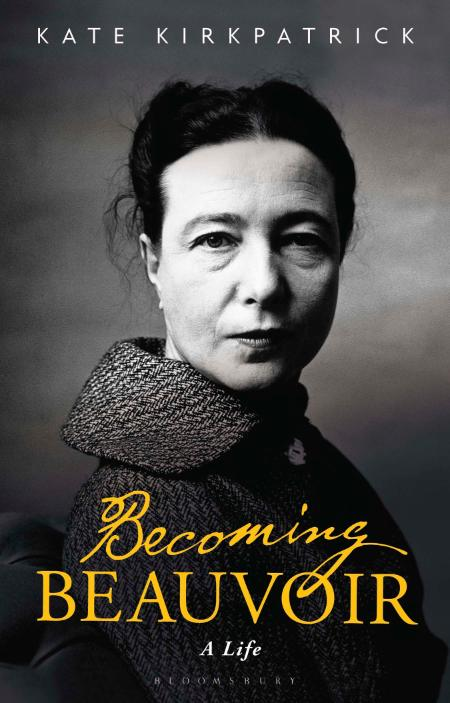 Becoming Beauvoir Kate Kirkpatrick