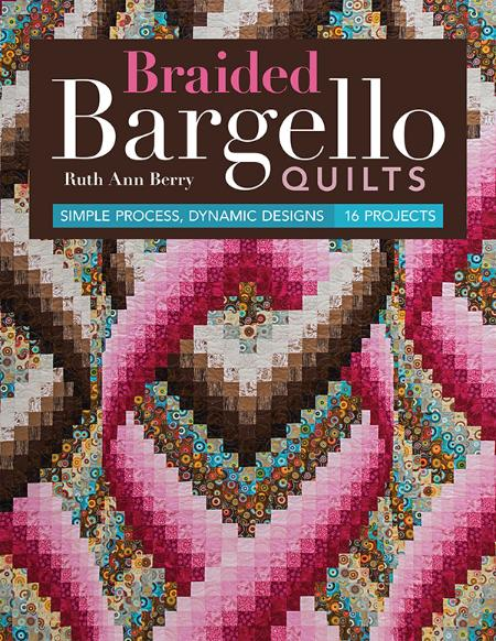 Braided Bargello Quilts Simple Process Dynamic Designs 16 Projects