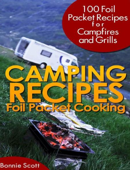 Camping Recipes Foil Packet Co Bonnie Scott