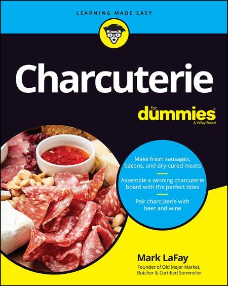 Charcuterie For Dummies Mark LaFay 2