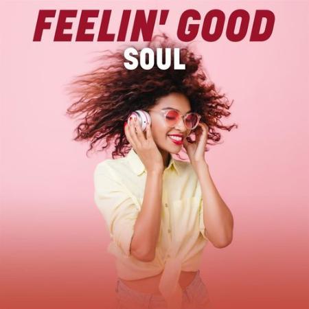 Various Artists - Feelin' Good Soul (2021)