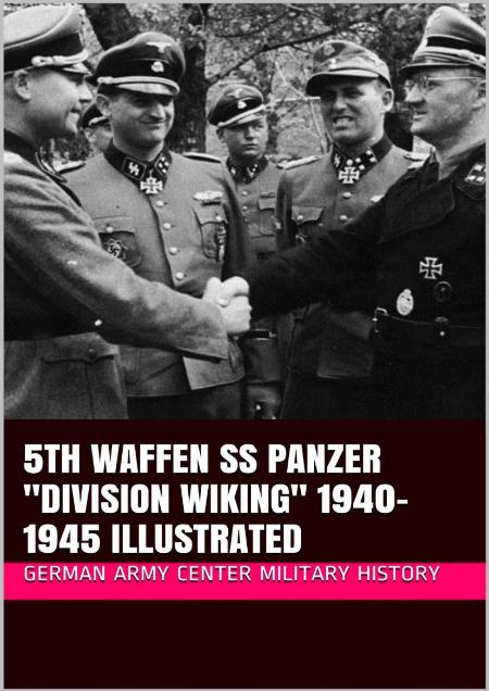 Waffen Ss Panzer Division Wiking 1940 1945 Illustrated