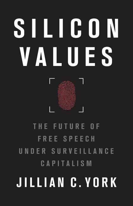 Silicon Values  The Future of Free Speech Under Surveillance Capitalism by Jillian...