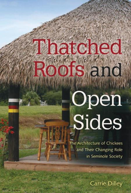 Thatched Roofs And Open Sides The Architecture Of Chickees And Their Changing Role...