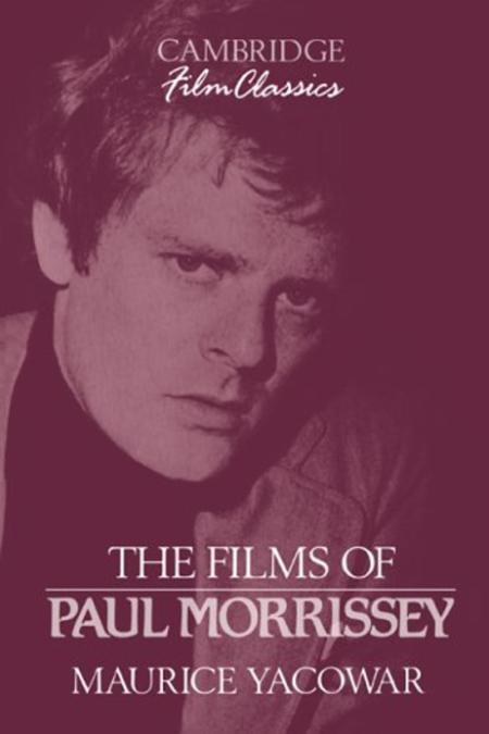 The Films Of Paul Morrissey Cambridge Film Classics