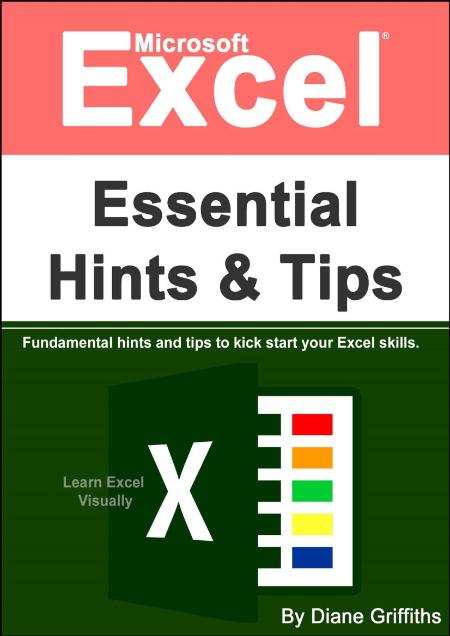 Microsoft Excel Essential Hints And Tips To Kick Start Your Excel Skills