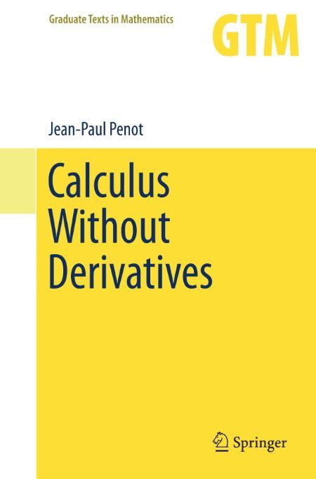 Calculus Without Derivatives Jean Paul Penot 2012