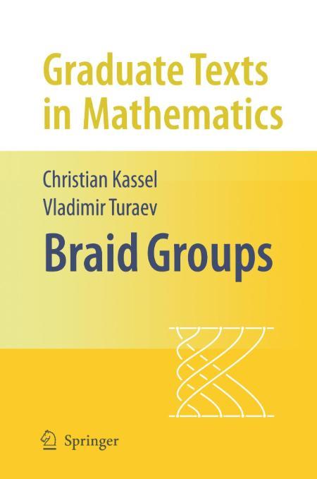 Braid Groups Kassel Christian Turaev Vladimir 2008