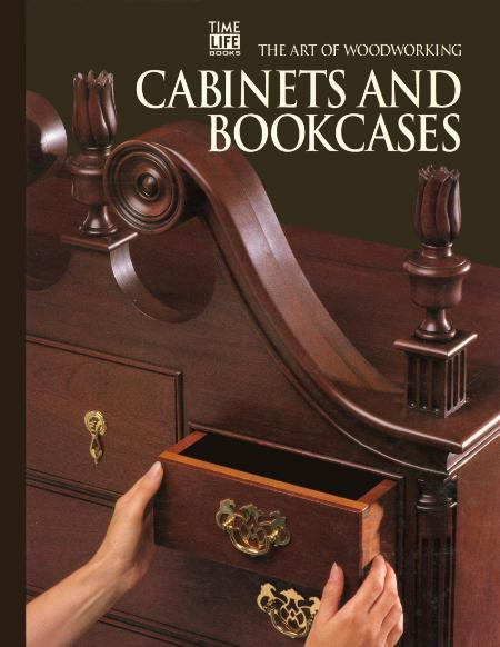 Cabinets And Bookcases The Art Of WoodWorking