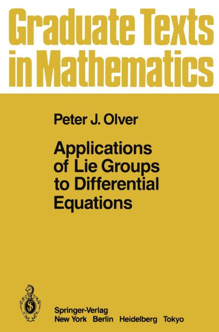 Applications Of Lie Groups To Differential Equations Peter J Olver 1993
