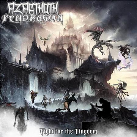 Azagthoth Pendragon - 2021 - Fight for the Kingdom