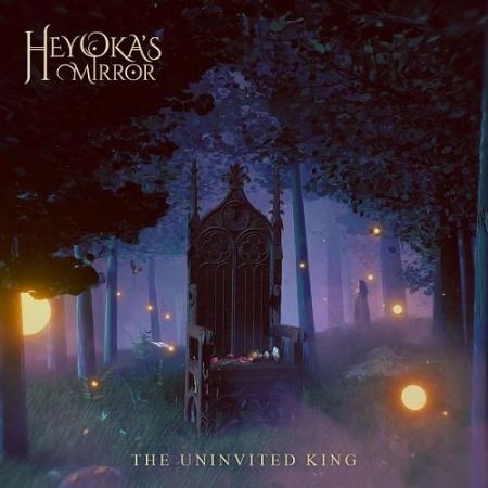 Heyoka's Mirror - 2021 - The Uninvited King