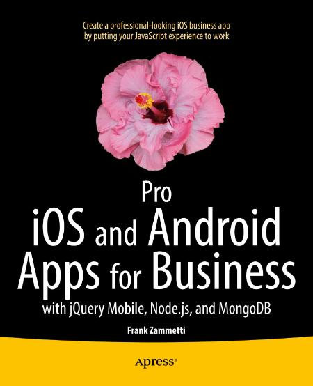 Pro iOS and Android Apps for Business 2013