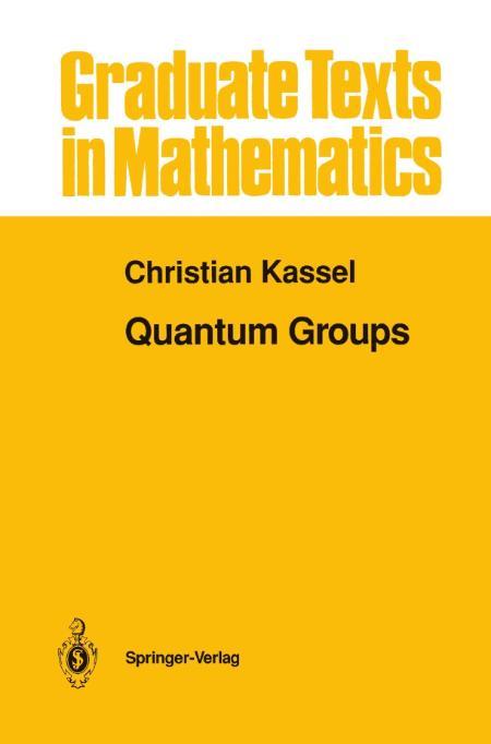 Quantum Groups Christian Kassel 1995