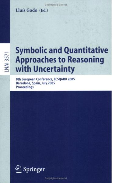 Symbolic And Quantitative Approaches To Reasoning With Uncertainty 8 Ecsqaru