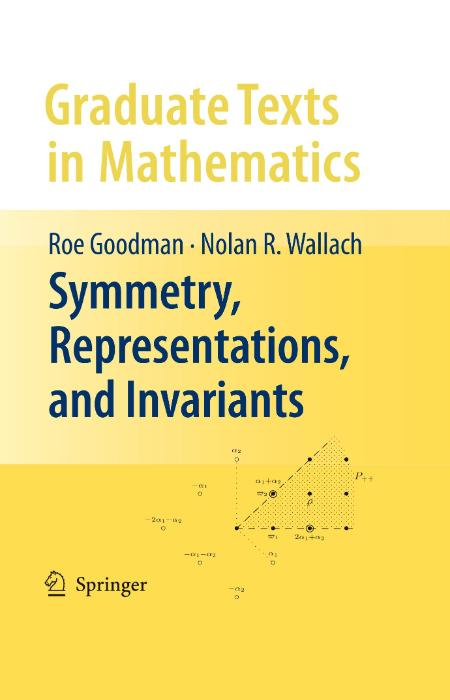 Symmetry Representations And Invariants Goodman Roe Wallach Nolan R 2009