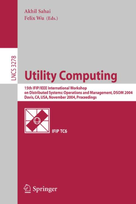 Utility Computing 15 Distributed Systems Operations And Management Dsom