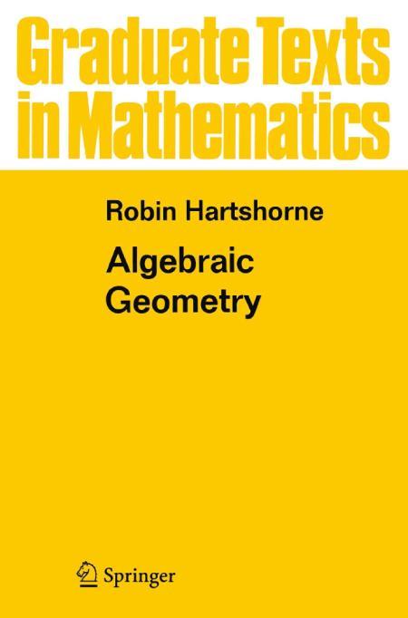 Algebraic Geometry Robin Hartshorne 2010