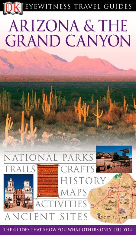 Arizona And The Grand Canyon Eyewitness Travel Guides