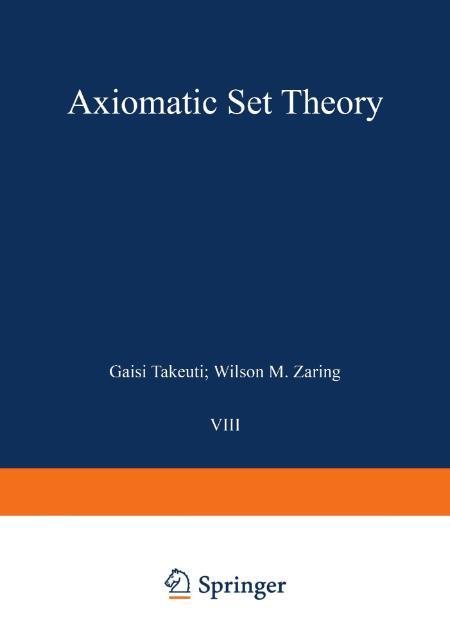 Axiomatic Set Theory Gaisi Takeuti Wilson M Zaring 1973