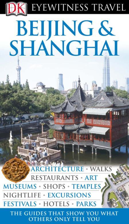 Beijing And Shanghai Eyewitness Travel Guides