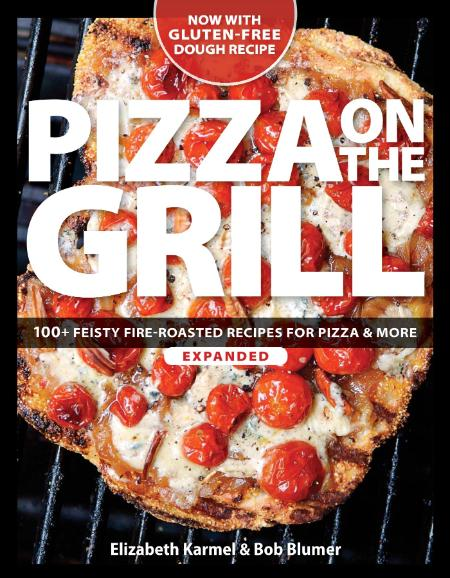 Bob Blumer Pizza On The Grill 100 Feisty Fire Roasted Recipes For Pizza More 2014
