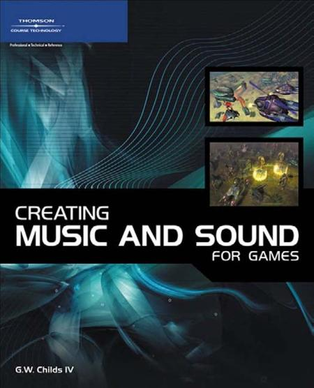 Childs Creating Music And Sound For Games 2006