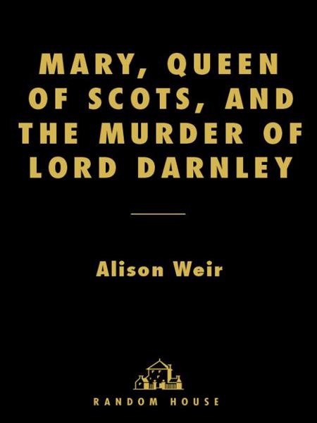 Mary, Queen of Scots, and the M - Alison Weir